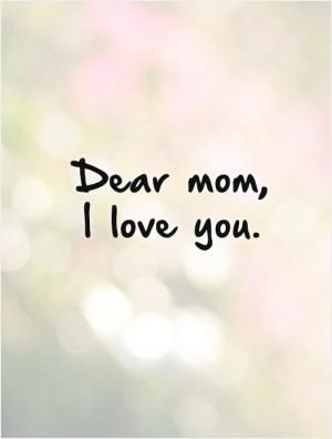 Picturequotes Com Love Mom Quotes Love You Mom Quotes Love My Mom Quotes