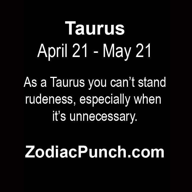 Indeed Take The Attitude Else Where With Images Taurus Facts