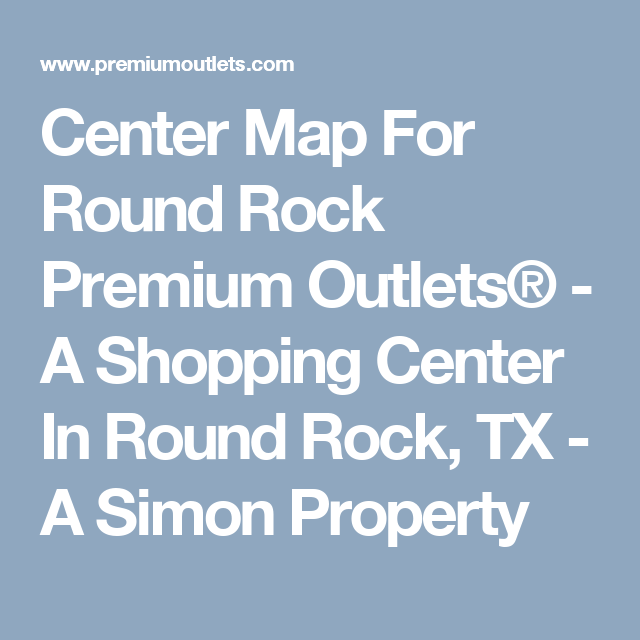 Center Map For Round Rock Premium Outlets® - A Shopping ...