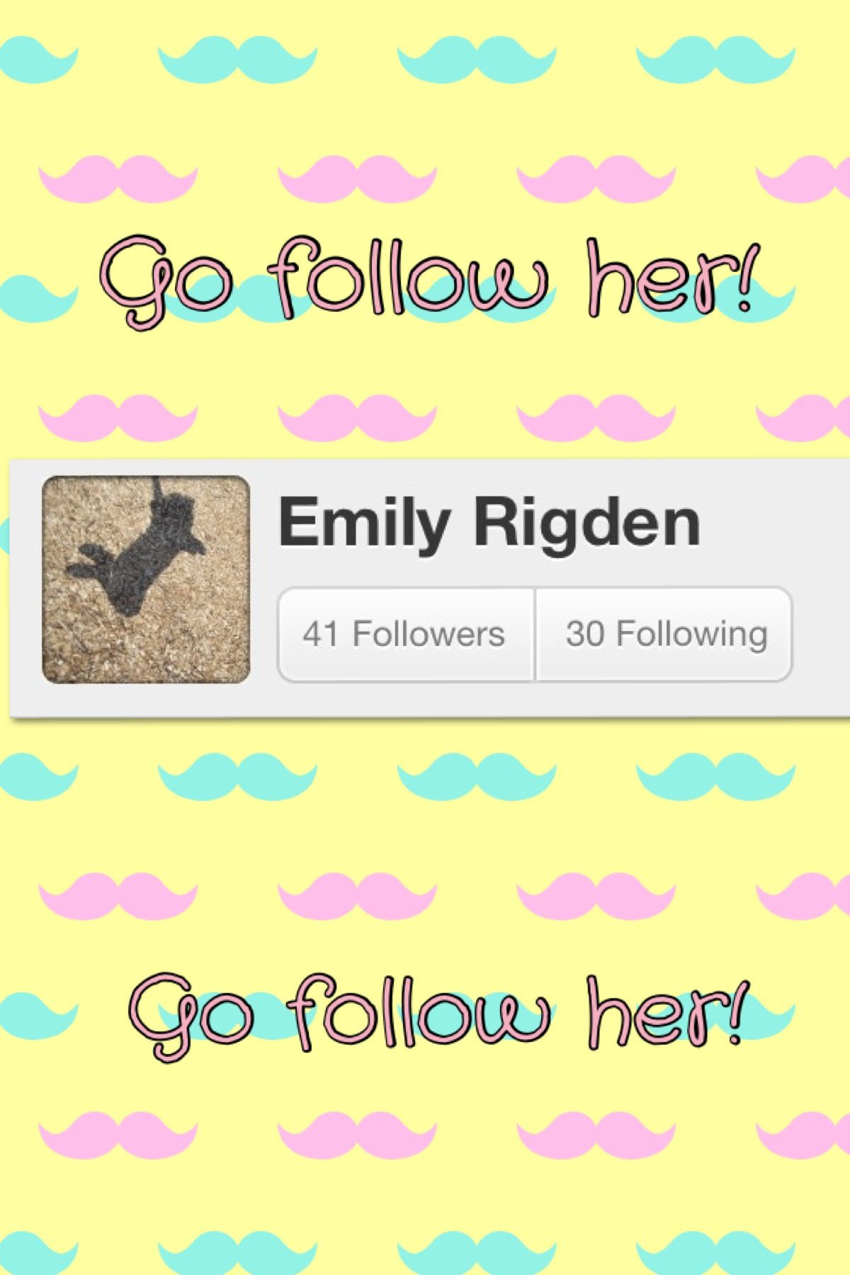 Shout out for my friend Emily!!! Go follow her everybody! I'll tag her below!