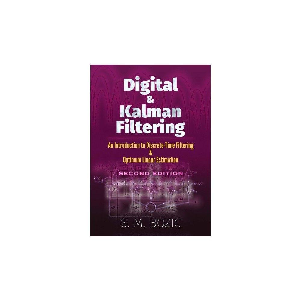 Digital & Kalman Filtering : An Introduction to Discrete
