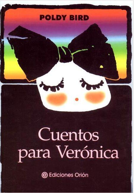 Cuentos para Veronica. Un libro que hace más hermoso el mundo.