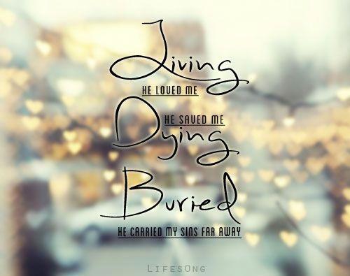 Living He Loved Me Faith Living He Loved Me God Loves Me