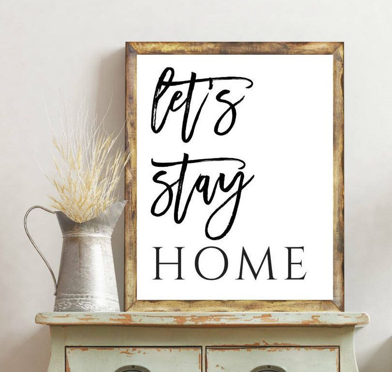 Wall Decor Signs For Home Adorable Let's Stay Home Let's Stay Home Sign Let's Stay Home Print Home Decorating Design