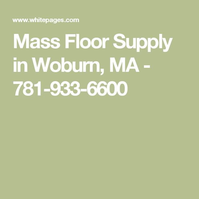 Mass Floor Supply in Woburn, MA - 781-933-6600 - Mass Floor Supply In Woburn, MA - 781-933-6600 Floors