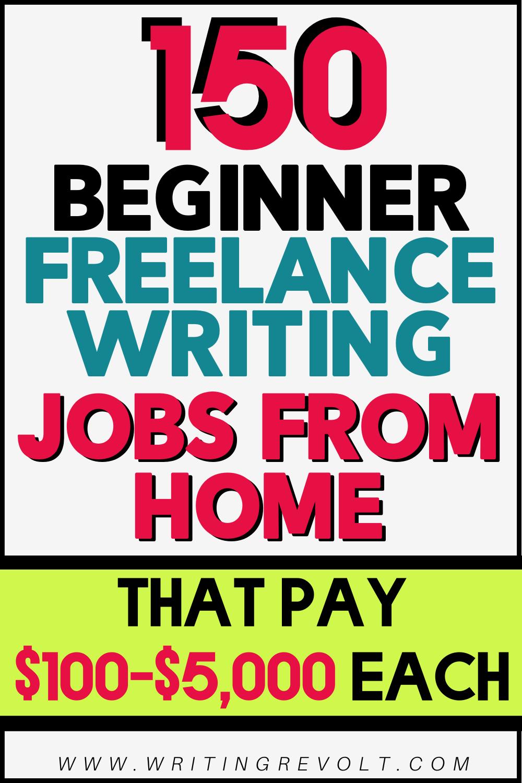 150 Beginner Freelance Writing Jobs from Home (100
