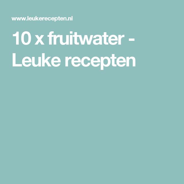 10 x fruitwater - Leuke recepten
