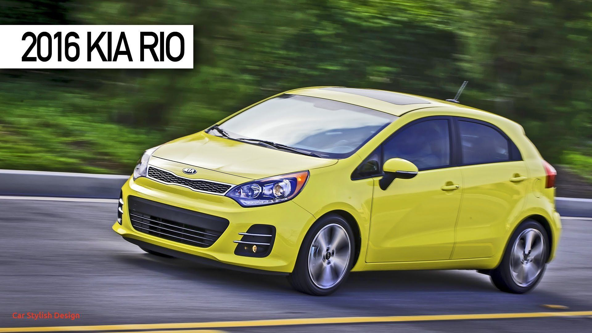 20 Beautiful Kia Rio 2016 Kia Rio Rio 2016 Car Wallpapers