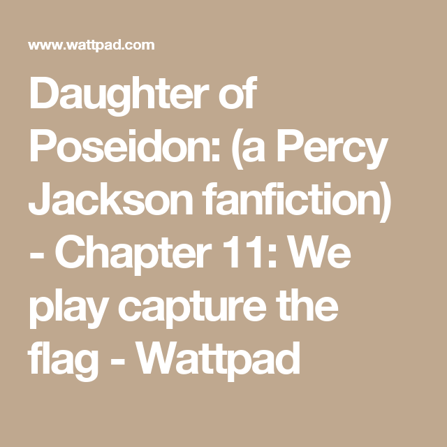 Daughter of Poseidon: (a Percy Jackson fanfiction) - Chapter
