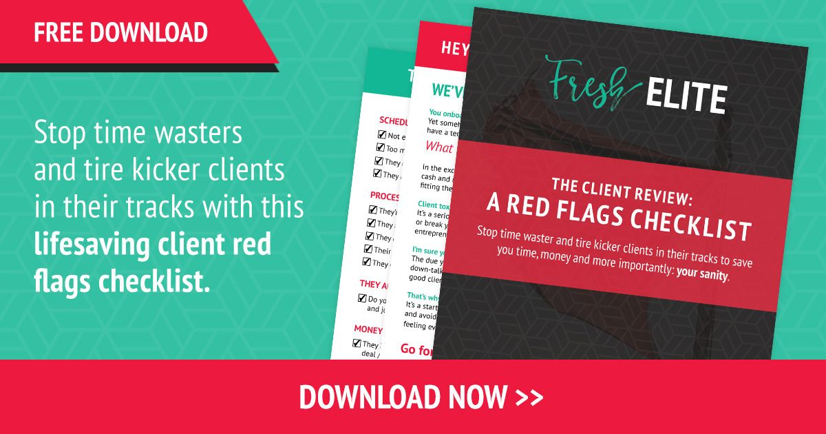 "We've all had them - the client that drains your time and energy. Check our free resource on how to avoid those ""red-flag"" clients."