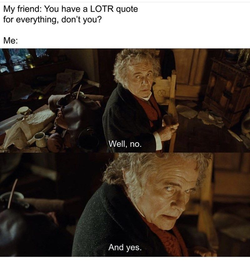 Tolkien Tuesdays 35 Dank Lord Of The Rings Memes In 2020 Lord Of The Rings Hobbit Memes Lotr