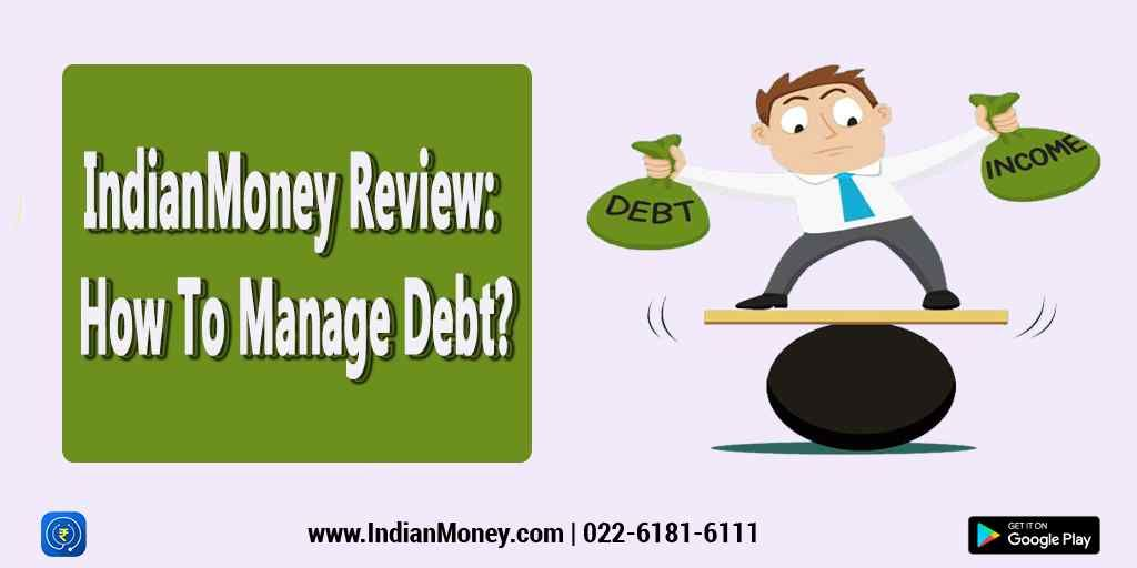 Indianmoney Review How To Manage Debt Debt Debt Management Credit Card Charges