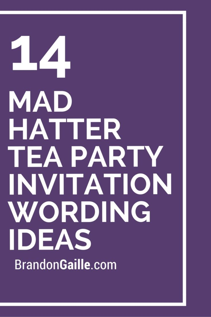 14 Mad Hatter Tea Party Invitation Wording Ideas | Tea party ...