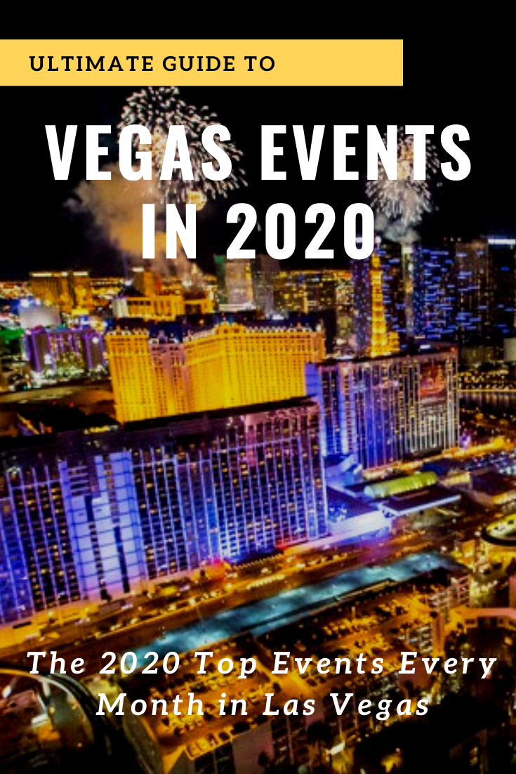 Ultimate Vegas Event Guide for 2020 Top Events Every