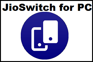 Jioswitch For Pc Windows Free Download Application Android Download App Software Update