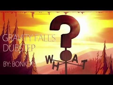 Gravity Falls Theme Dubstep Remix