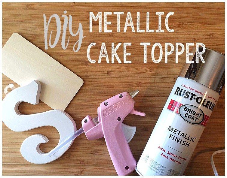 Diy metallic cake topper six clever sisters metallic