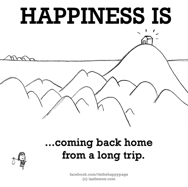Coming Back Home From A Long Trip Happiness Is Happy Quotes