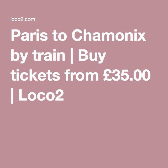 Paris to Chamonix by train | Buy tickets from £35.00 | Loco2