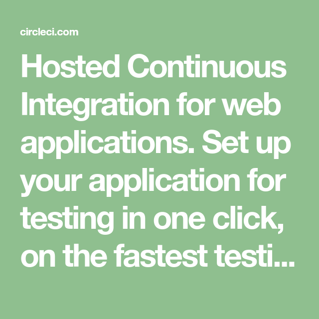 Hosted Continuous Integration For Web Applications Set Up Your Application For Testing In One Click On