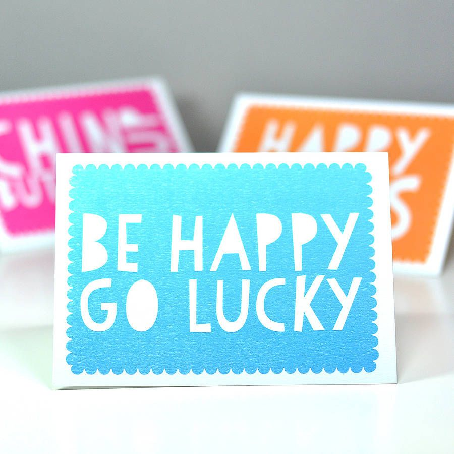 Be Happy Go Lucky Greetings Card Happy Go Lucky Girl Happy