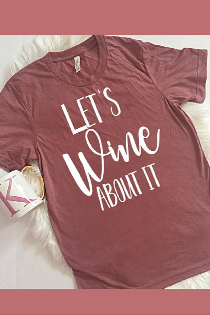 41a2752f How cute! Love this!!   Let's Wine About it, Funny Wine Shirt, Wine Shirt, Wine  T Shirt, Funny Mom Shirt, Mom Shirt, Wine Tshirt, Wine Drinking Shirt    Etsy ...