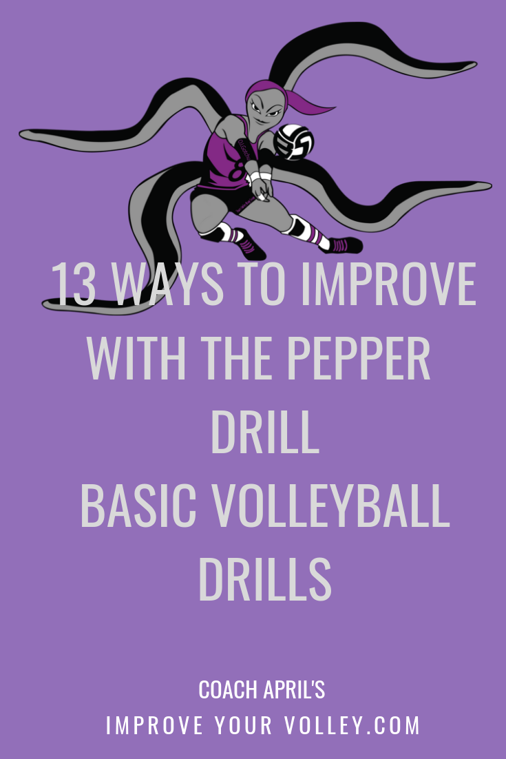 13 Ways To Improve With The Pepper Drill Basic Volleyball Drills By April Chapple For More I Volleyball Passing Drills Volleyball Practice Coaching Volleyball