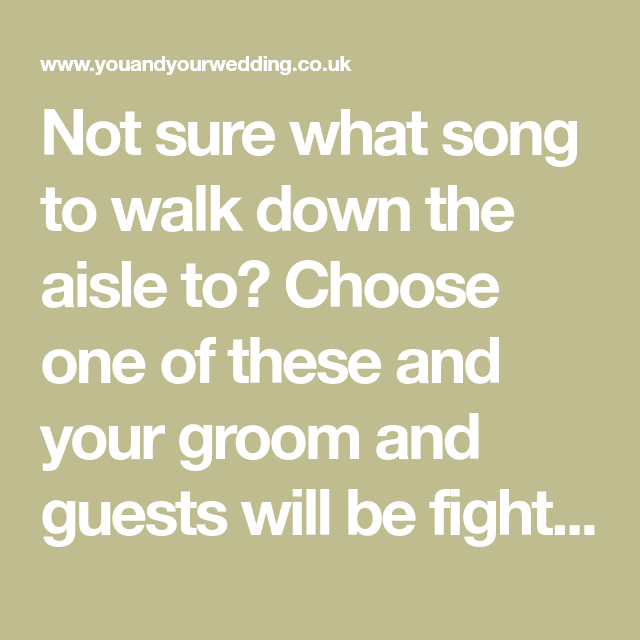 Wedding Music For Walking Down The Aisle: 30 Processional Aisle Songs That Will Have The Groom In