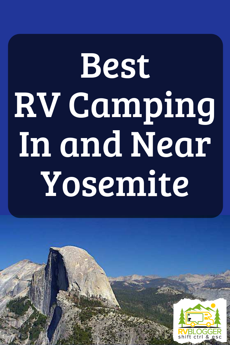 Best Rv Camping In And Near Yosemite Rvblogger Yosemite Valley Camping Rv Camping Yosemite Camping