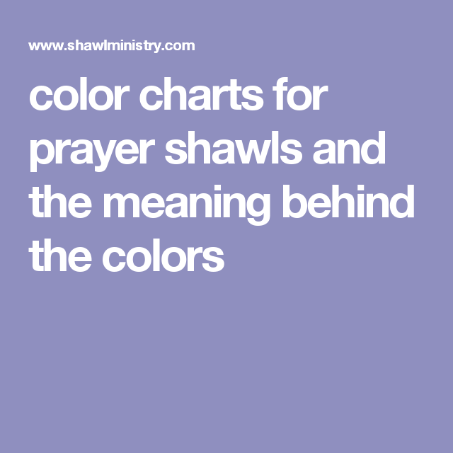 color charts for prayer shawls and the meaning behind the