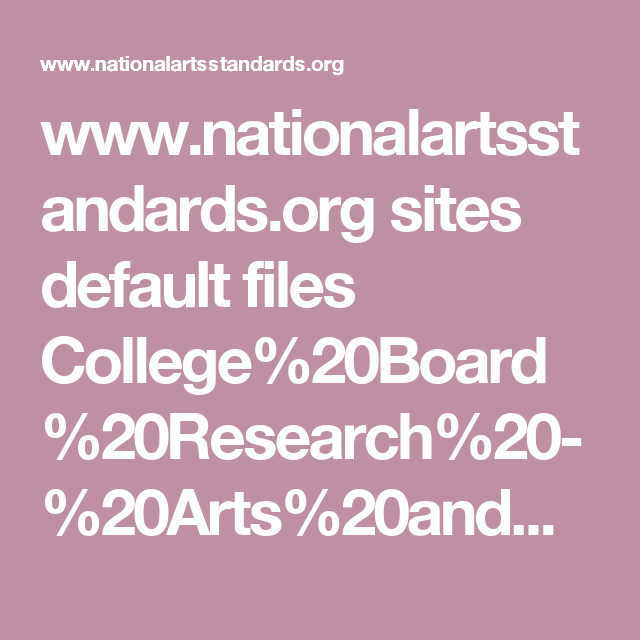 www.nationalartsstandards.org sites default files College%20Board%20Research%20-%20Arts%20and%20Common%20Core%20-%20final%20report1.pdf