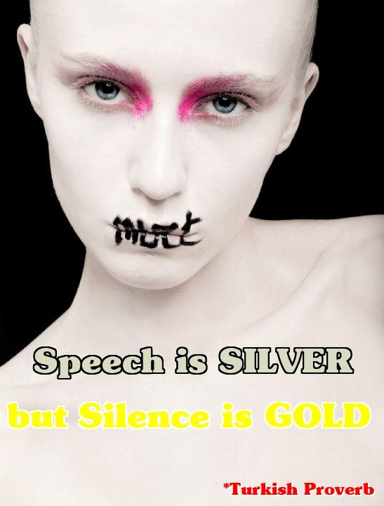 speech is silver but silence is gold turkish proverb fb com   speech is silver but silence is gold turkish proverb fb
