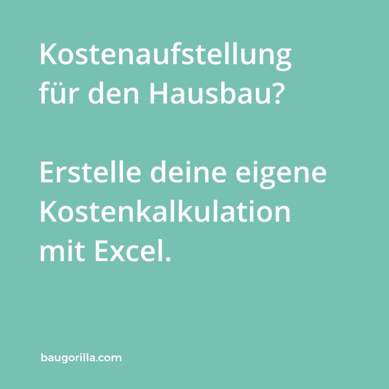 Kostenaufstellung Mit Excel Fur Die Gesamten Baukosten Haus Bauen Hausbau Kosten Bau