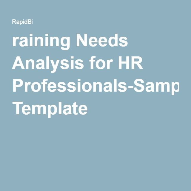 raining Needs Analysis for HR Professionals-Sample Template - training needs analysis template