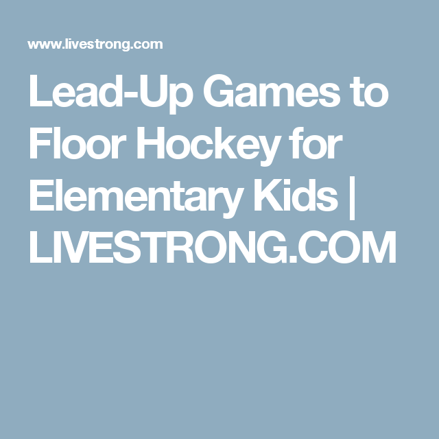 Lead-Up Games to Floor Hockey for Elementary Kids | LIVESTRONG.COM