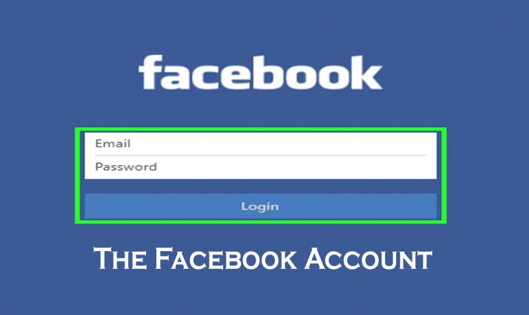 The Facebook Account How to Sign Up and Log In
