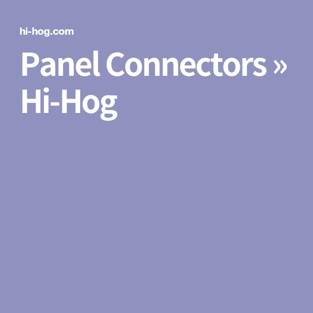 Panel Connectors » Hi-Hog