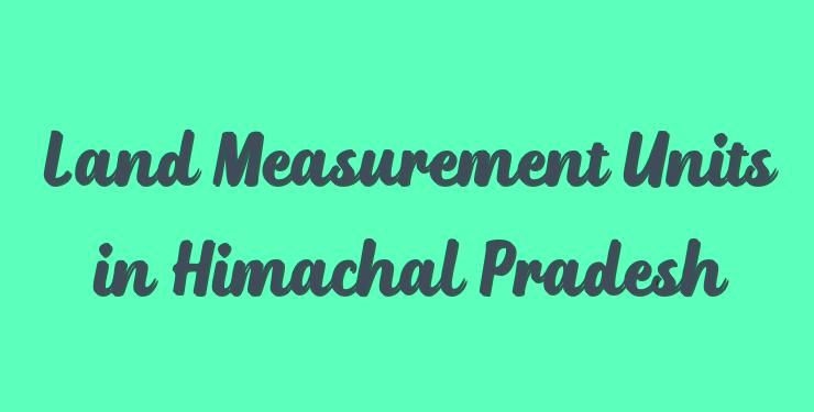 Land Measurement Units in Himachal Pradesh | Area Converter