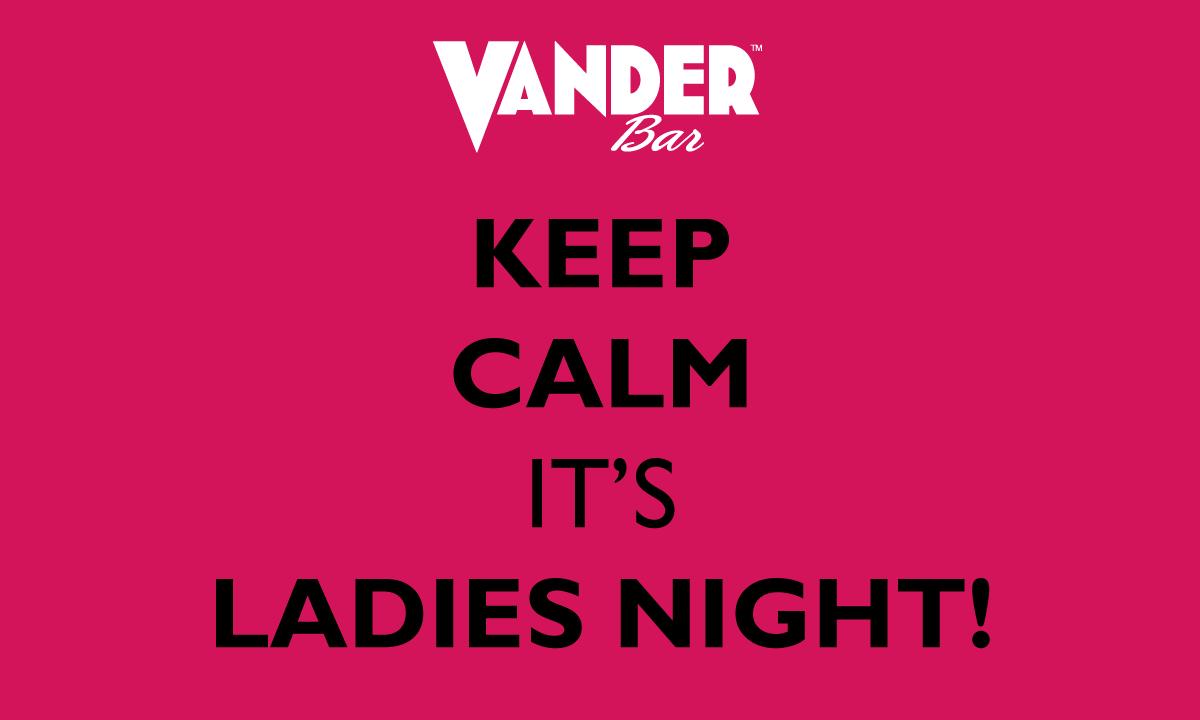 It S Ladies Night At Vanderbar Ladies Night Calm Calm Artwork
