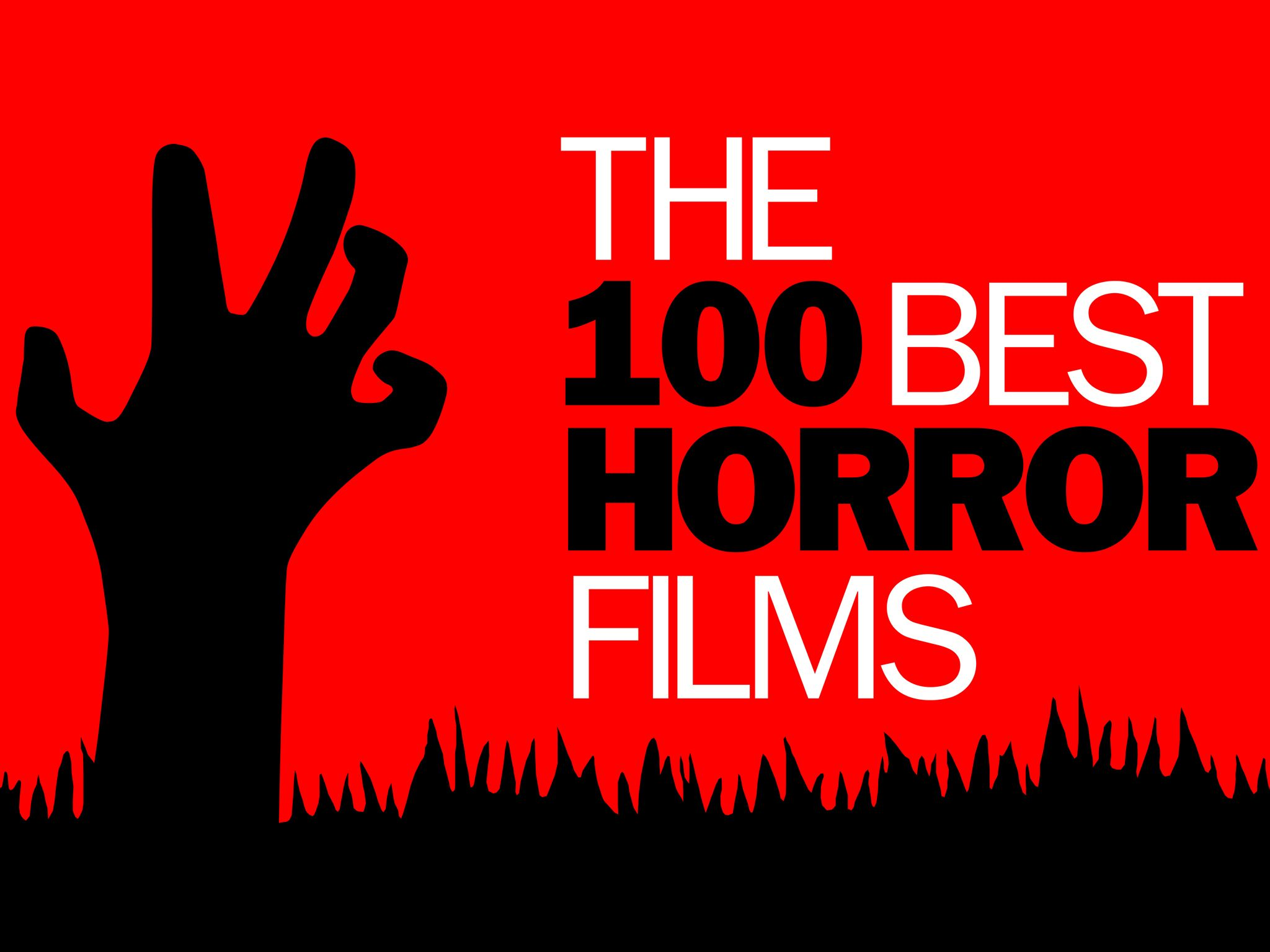 The 100 Best Horror Movies The Scariest Films Ranked By Experts Horror Films Best Horrors Scary Films