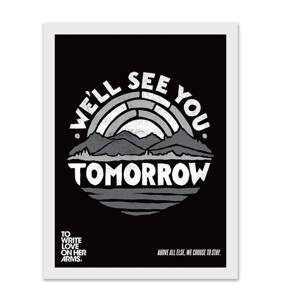 We'll See You Tomorrow Print – To Write Love on Her Arms.
