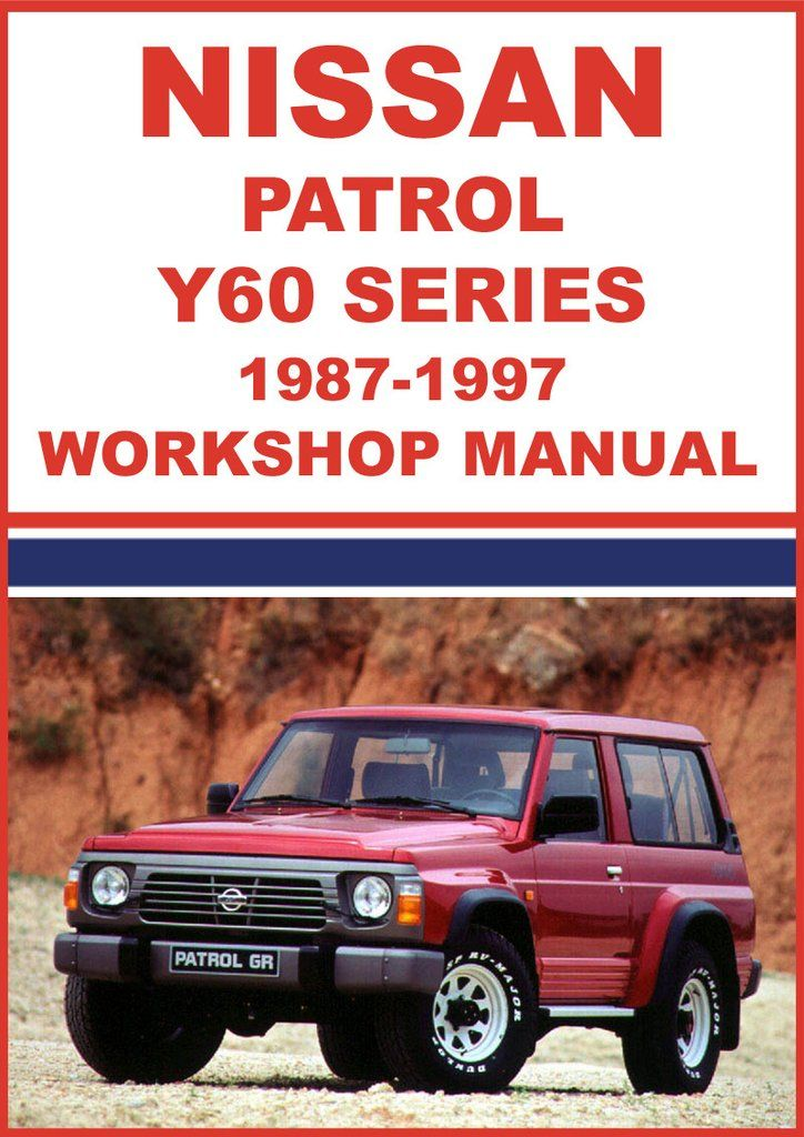 nissan patrol y60 series 1987 1997 workshop manual nissan car rh pinterest com service manual nissan patrol gr y60 service manual nissan patrol 260