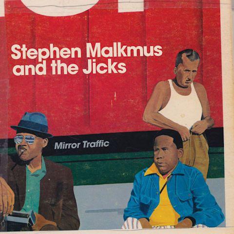 "Stephen Malkmus and the Jicks ""Mirror Traffic"" 2011"