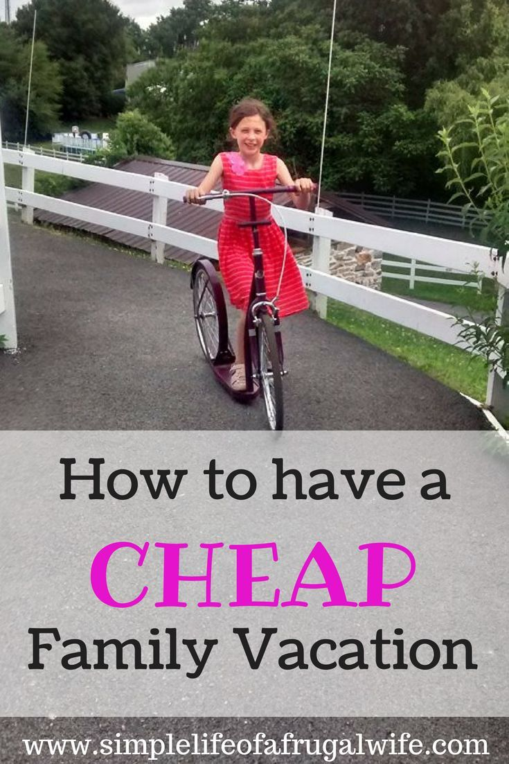 How To Have A Cheap Family Vacation (With Images)