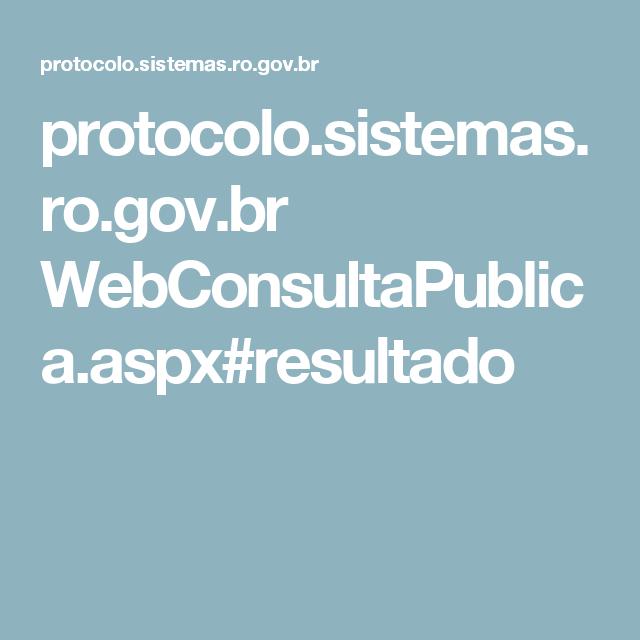 protocolo.sistemas.ro.gov.br WebConsultaPublica.aspx#resultado