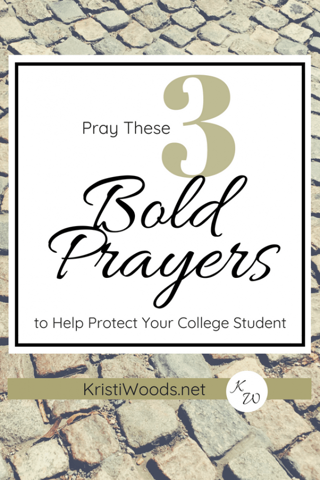 Pray These 3 Bold Prayers to Help Protect Your College Student