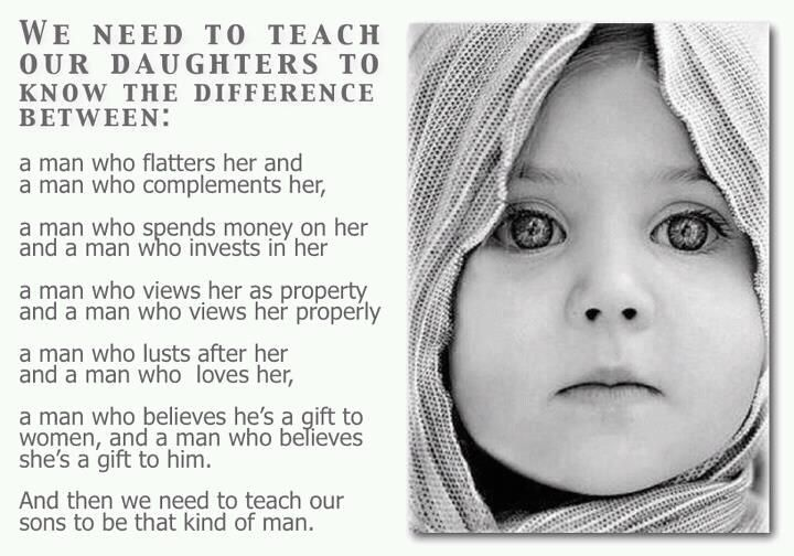 We need to teach our daughters to know the difference between...