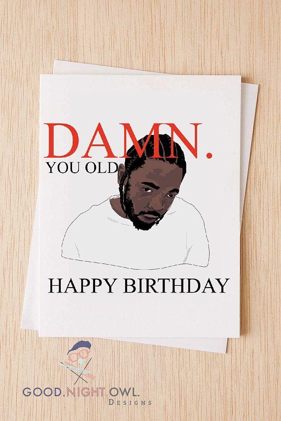 Damn Kendrick Lamar Birthday Card Funny Happy Birthday Card – Birthday Cards for the Blind