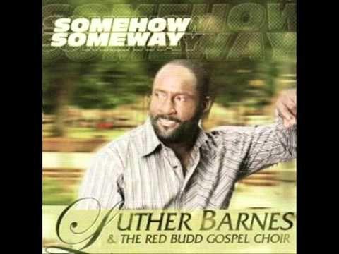 Luther Barnes Somehow Someway Gospel Singer Gospel Gospel Music