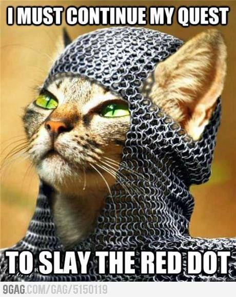 That ever elusive red dot!